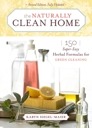 The Naturally Clean Home by Karyn Siegel-Maier