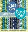 Cast On, Bind Off: 54 Step-by-Step Methods