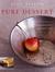Pure Dessert by Alice Medrich