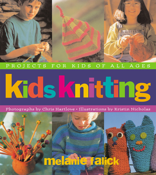 Kids Knitting by Melanie Falick