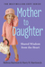 Mother to Daughter, Revised Edition by Melissa Harrison