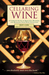 Cellaring Wine: A Complete ...