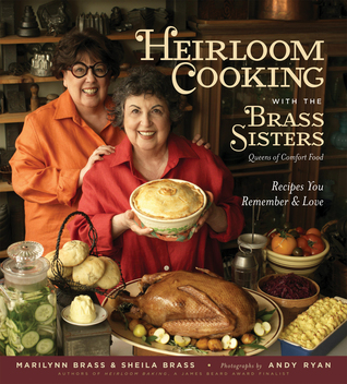 heirloom-cooking-with-the-brass-sisters-recipes-you-remember-and-love