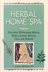 The Herbal Home Spa by Greta Breedlove
