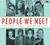 People We Meet: Unforgettable Conversations