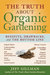 The Truth About Organic Gardening: Benefits, Drawnbacks, and the Bottom Line