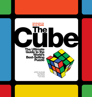 Cube: The Ultimate Guide to the World's Best-Selling Puzzle: Secrets, Stories, Solutions par Jerry Slocum, David Singmaster, Dieter Gebhardt