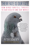 Their Fate Is Our Fate: How Birds Foretell Threats to Our Health and Our World