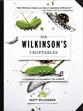 Mr wilkinsons vegetables a cookbook to celebrate the garden by 17131779 solutioingenieria Choice Image