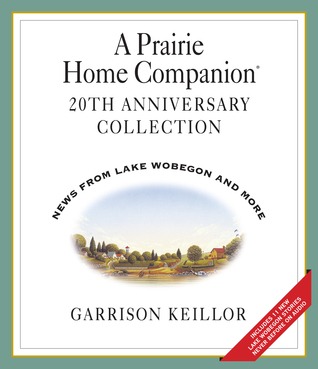 A Prairie Home Companion 20th Anniversary Collection: News from Lake Wobegon and More