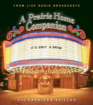 It's Only a Show by Garrison Keillor