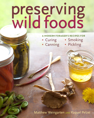preserving-wild-foods-a-modern-forager-s-recipes-for-curing-canning-smoking-and-pickling