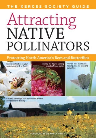 Attracting Native Pollinators; Protecting North America's Bees and Butterflies