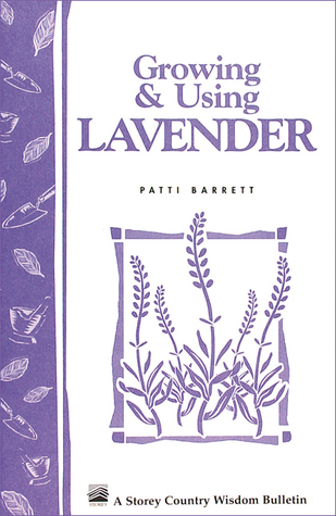 Growing & Using Lavender: Storeys Country Wisdom Bulletin A-155
