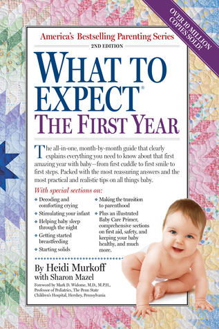 What to Expect the First Year by Heidi Murkoff