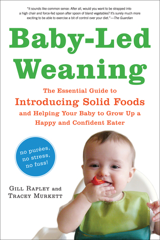 weaning made easy all you need to know about traditional feeding and babyled weaning get the best of both worlds