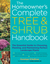 The Homeowner's Complete Tree  Shrub Handbook: The Essential Guide to Choosing, Planting, and Maintaining Perfect Landscape Plants