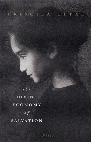 The Divine Economy of Salvation by Priscila Uppal