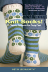 Knit Socks!: 17 Patterns for Cozy Feet