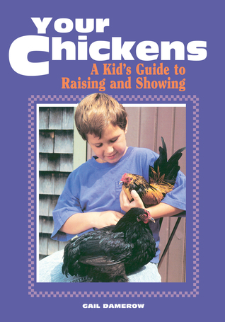 Your Chickens by Gail Damerow