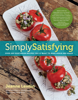 Simply Satisfying: Over 200 Vegetarian Recipes You'll Want to Make Again and Again