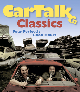 Car Talk Classics: Four Perfectly Good Hours