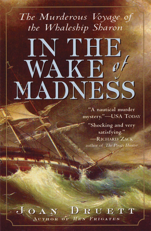 In the Wake of Madness by Joan Druett