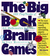 The Big Book of Brain Games: 1,000 PlayThinks of Art, Mathematics  Science