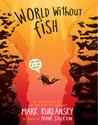 World Without  Fish by Mark Kurlansky