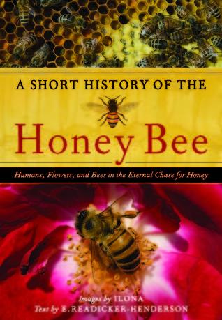 A Short History of the Honey Bee by Edward Readicker-Henderson