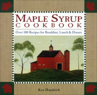 Maple Syrup Cookbook by Ken Haedrich