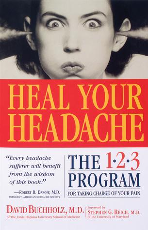 Heal Your Headache by David Buchholz