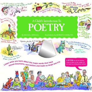 A Child's Introduction to Poetry: Listen While You Learn about the Magic Words That Have Moved Mountains, Won Battles and Made Us Laugh and Cry