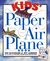 Kids' Paper Airplane Book [With Full-Color Poster of an Airport]