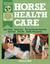 Horse Health Care: A Step-B...