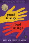 Good Kings Bad Kings by Susan Nussbaum
