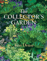 The Collector's Garden by Ken Druse
