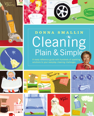 Cleaning Plain  Simple by Donna Smallin Kuper