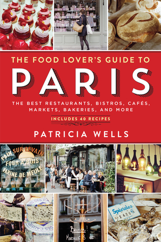 The food lovers guide to paris the best restaurants bistros 18290383 forumfinder Images