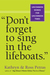 """""""Don't Forget to Sing in the Lifeboats"""" Uncommon Wisdom for Uncommon Times by Kathryn Petras"""