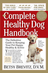 The Complete Healthy Dog Handbook: The Definitive Guide to Keeping Your Pet Happy, Healthy  Active Through Every Stage of Life