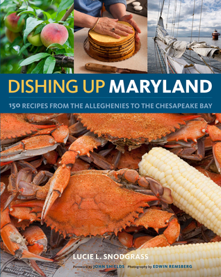 Dishing Up® Maryland by Lucie Snodgrass