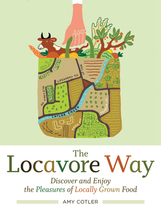 The Locavore Way by Amy Cotler