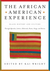 The African American Experience: Black History and Culture Through Original Speeches, Letters, Editorials, Poems, Songs, and Stories: Black History ... Letters, Editorials, Poems, Songs and Stories
