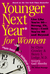 Younger Next Year for Women by Chris Crowley