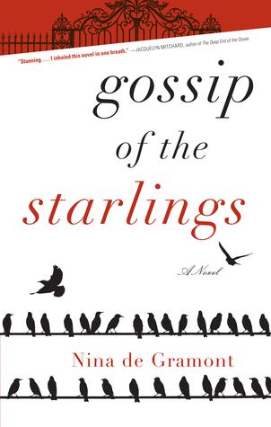 Gossip of the Starlings by Nina de Gramont
