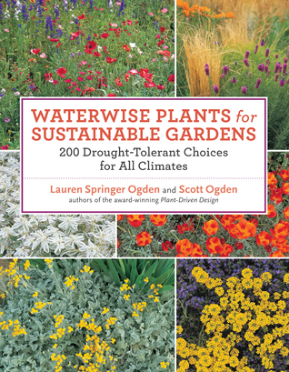 Waterwise Plants for Sustainable Gardens by Lauren Springer Ogden