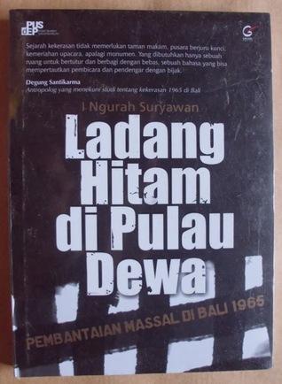 Ladang Hitam di Pulau Dewa : Pembantaian Massal di Bali 1965