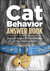 The Cat Behavior Answer Boo...