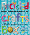 Recycled Crafts Box: Sock Puppets, Cardboard Castles, Bottle Bugs  37 More Earth-Friendly Projects  Activities You Can Create